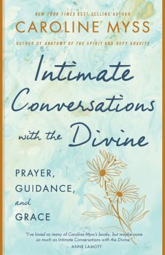 Intimate Conversations with the Divine by Caroline Myss