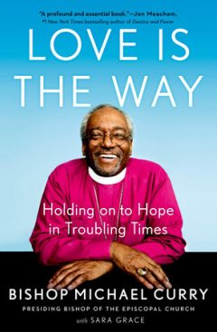 Bishop Michael Curry's new book, Love is the Way