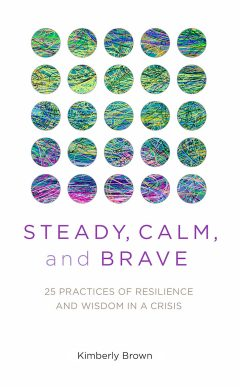 Steady, Calm, and Brave by Kimberly Brown