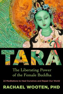 Tara: The Liberating Power of the Female Buddha