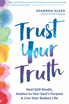 Trust Your Truth Shannon Algeo