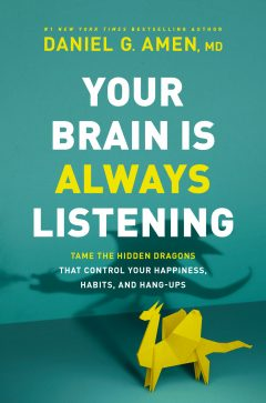 Your Brain Is Always Listening by Dr. Daniel Amen book