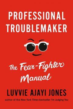 Professional Troublemaker Luvvie Ajayi Jones