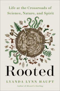 Rooted Lyanda Lynn Haupt cover