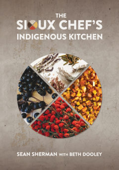 Cover image of The Sioux Chef's Indigenous Kitchen