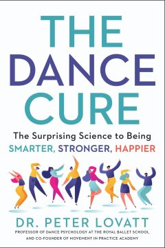 The Dance Cure by Dr. Peter Lovatt