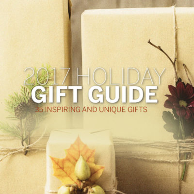 Holiday Gift Guide - Nov/Dec 2017