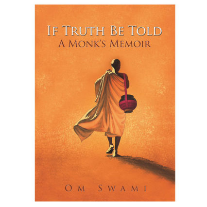 If Truth Be Told - A Monk's Memoir