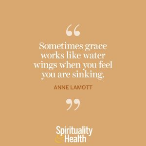 """<p>""""Sometimes grace works like water wings when you feel you are sinking.""""</p>"""
