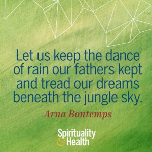 Let us keep the dance of rain our fathers kept and tread our dreams beneath the jungle sky