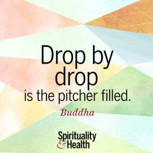 Drop by drop is the pitcher filled