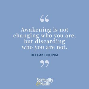"""<p>""""Awakening is not changing who you are, but discarding who you are not.""""</p>"""