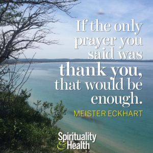 If the only prayer you said was thank you that would be enough