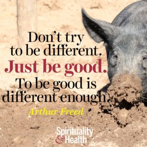 Dont try to be different Just be good To be good is different enough