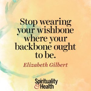Stop wearing your wishbone where your backbone ought to be