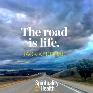 <p>The road is life. — Jack Kerouac</p>