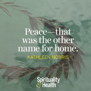 Peace — that was the other name for home