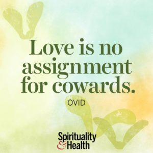 <p>Love is no assignment for cowards. - Ovid</p>