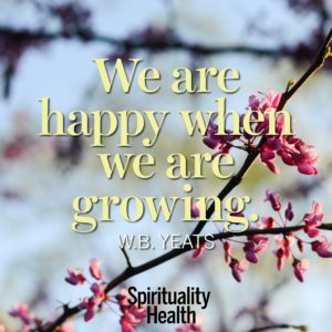We are happy when we are growing