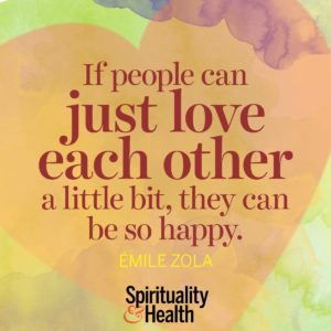 If people can just love each other a little bit they can be so happy