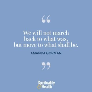 """Amanda Gormon on forward momentum. - """"We will not march back to what was, but move to what shall be."""" —Amanda Gormon"""