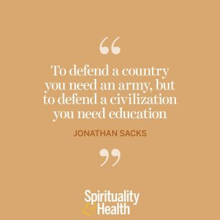 """Johnathan Sacks on education. - """"To defend a country you need an army, but to defend a civilization you need education."""" —Johnathan Sacks"""