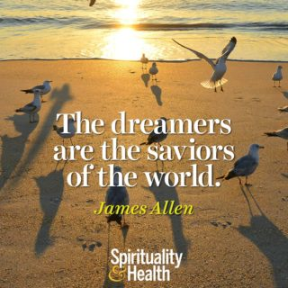 James Allen on inspiring the next generation of dreamers - The dreamers are the saviors of the world