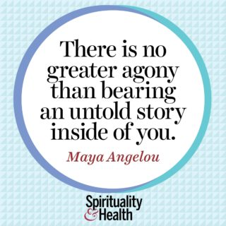 Maya Angelou on telling your story - There is no greater agony than bearing an untold story inside of you