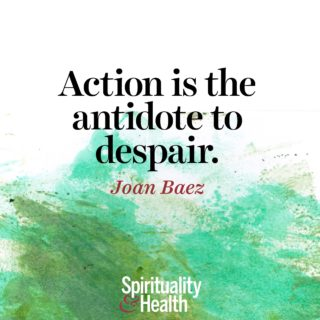 Joan Baez on action - Action is the antidote to despair