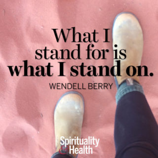 Wendell Berry on conviction - What I stand for is what I stand on. — Wendell Berry
