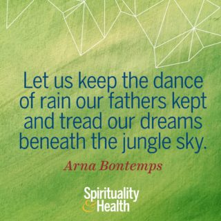 Arna Bontemps on ancestry and dreams - Let us keep the dance of rain our fathers kept and tread our dreams beneath the jungle sky