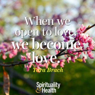 Tara Brach on love - When we open to love we become love