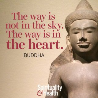Buddha on locating the way - The way is not in the sky The way is in the heart