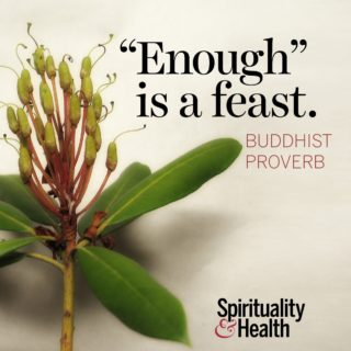 Buddhism proverb - Enough is a Feast