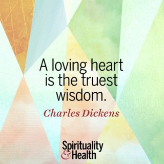 Charles Dickens on wisdom - A loving heart is the truest wisdom