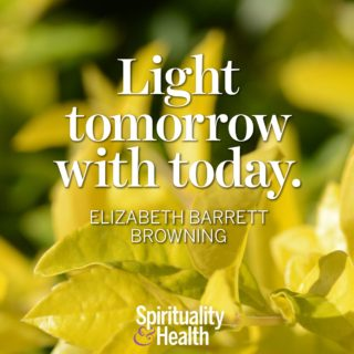 Elizabeth Barrett Browning on positivity  - Light tomorrow with today