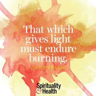 Victor Frankl on accepting inevitable challenges on the path - That which gives light must endure burning