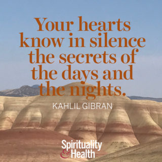 Kahlil Gibran on inner knowing - Your hearts know in silence the secrets of the days and the nights. - Kahlil Gibran
