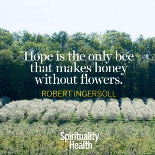 Robert Ingersoll on hope and blessings - Hope is the only bee that makes honey without flowers