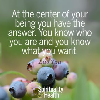Lao Tzu on inner knowing. - At the center of your being you have the answer You know who you are and you know what you want
