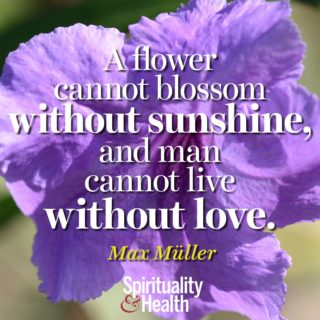 Max Müller on sunshine and love - A flower cannot blossom without sunshine and man cannot live without love