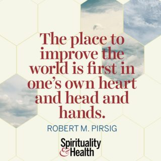 Robert M. Pirsig on changing the world, starting with ourselves.  - The place to improve the world is first in one's own heart and head and hands