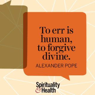Alexander Pope on forgiveness - To err is human to forgive divine