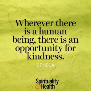 Seneca on compassion for our fellow man - Wherever there is a human being there is an opportunity for kindness