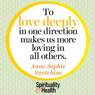Anne-Sophie Swetchine on love - To love deeply in one direction makes us more loving in all others