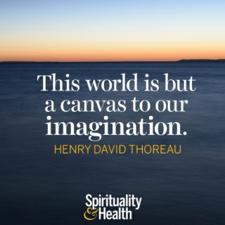 Henry David Thoreau on creating your reality. - The world is but a canvas to our imagination