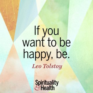 Leo Tolstoy on happiness - If you want to be happy be