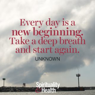 Second chances - Every day is a new beginning Take a deep breath and start again