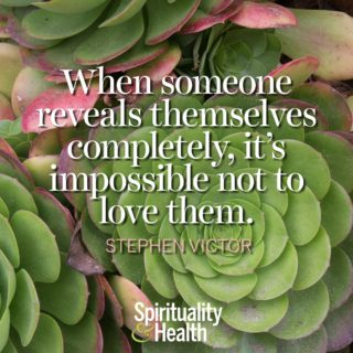 Stephen Victor on love - When someone reveals themselves completely its impossible not to love them