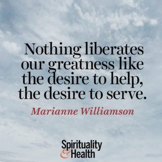 Marianne Williamson on service - Nothing liberates our greatness like the desire to help the desire to serve